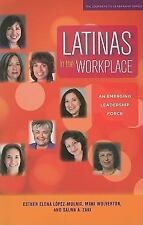 Latinas in the Workplace: An Emerging Leadership Force (Journeys to Le-ExLibrary