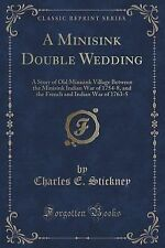A Minisink Double Wedding : A Story of Old Minisink Village Between the...