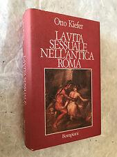 OTTO KIEFER LA VITA SESSUALE NELL'ANTICA ROMA BOMPIANI 1988 STORIA ANTICA