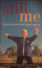 Still ME - 12 Australian Women Talk about Ageing by Wakefield Press (PB 1999)