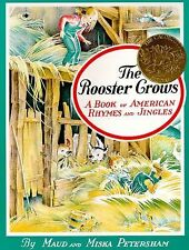 The Rooster Crows: A Book of American Rhymes and Jingles - Petersham, Maud - Pap