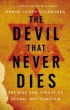 The Devil That Never Dies: The Rise and Threat of Global Antisemitism, Goldhagen