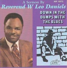 Down in the Dumps with the Blues by Rev. W. Leo Daniels (CD, 2008, Atlanta...