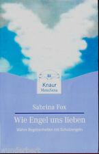 """Sabrina Fox - """" Wie ENGEL uns lieben - Wahre Begebenheiten mit Schutzengeln """" tb"""