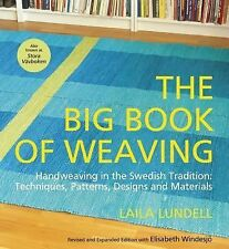 The Big Book of Weaving: Handweaving in the Swedish Tradition: Techniques, Patte