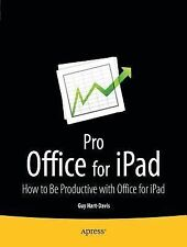 Pro Office for IPad : How to Be Productive with Office for IPad by Guy...