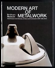 Modern Art of METALWORK Brohan Museum Art Nouveau Deco Functionalism Bauhaus NEW