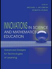 Innovations in Science and Mathematics Education: Advanced Designs for Technolog