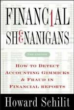Financial Shenanigans: How to Detect Accounting Gimmicks & Fraud in Financial Re