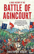 A Brief History of the Battle of Agincourt by Christopher Hibbert (Paperback,...