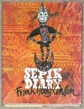 SEPIK DIARY ~ FRANK HODGKINSON ~ LIMITED EDITION 2500 ~ PROFUSELY ILLUSTRATED HC
