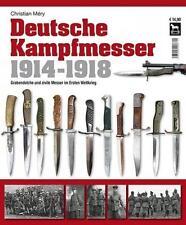 Mery: DEUTSCHE KAMPFMESSER 1914-1918 - Grabendolche & Messer im 1. Weltkrieg NEU