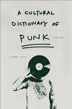 A Cultural Dictionary of Punk, 1974-1982 by Rombes, Nicholas