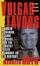 Vulgar Favors: Andrew Cunanan, Gianni Versace, and the Largest Failed Manhunt i