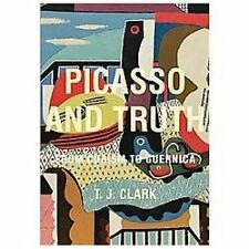 The A. W. Mellon Lectures in the Fine Arts: Picasso and Truth : From Cubism...