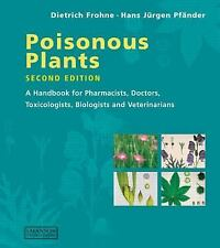 Poisonous Plants : A Handbook for Pharmacists, Doctors, Toxicologists,...