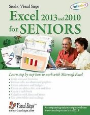 Excel 2013 and 2010 for Seniors : Learn Step by Step How to Work with...