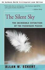 The Silent Sky : The Incredible Extinction of the Passenger Pigeon by Allan...