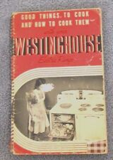 Good Things to Cook & How to Cook Them w/your Westinghouse Electric Range  ©1940
