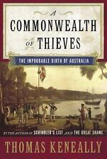 A Commonwealth of Thieves : The Improbable Birth of Australia 1st Print