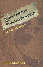 Human Rights in a Globalised World : An Indian Diary by Mukul Sharma (2010,...