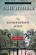 BOOK:The Zookeeper's Wife : A War Story by Diane Ackerman (2008, Paperback)