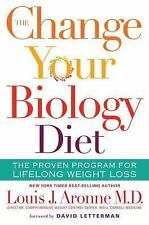 The Change Your Biology Diet : The Proven Program for Lifelong Weight Loss by...