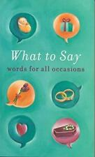 What to Say: Words for All Occasions