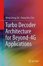 Turbo Decoder Architecture for Beyond-4G Applications by Hsie-Chia Chang and...