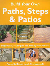 Build Your Own Outdoor Paths, Steps and Patios Penny Swift, Janek Szymanowski Ex