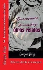 De Emociones, de Ironias y Otros Relatos by Enrique Vázquez and Olga Ballesta...