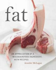 NEW Fat: An Appreciation of a Misunderstood Ingredient, with Recipes by Jennifer
