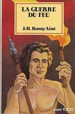 J. - H. ROSNY AINE LA GUERRE DU FEU