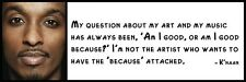 Wall Quote - K'naan - My question about my art and my music has always been, 'Am