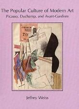 The Popular Culture of Modern Art: Picasso, Duchamp, and Avant-Gardism-ExLibrary
