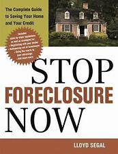 Stop Foreclosure Now: The Complete Guide to Saving Your Home and Your Credit - N