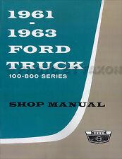 Ford Truck Repair Shop Manual 1961 1962 1963 F100 F150 F250 F350 Pickup 100-800