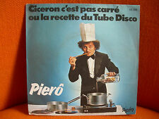 VINYL 45 T – PIERO : CICERON C'EST PAS CARRE TUBE DISCO – FRENCH DISCO FUNK – 77