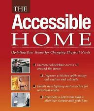 The Accessible Home: Updating Your Home for Changing Physical Needs, internation
