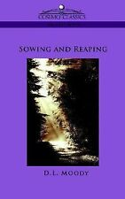 Sowing and Reaping by Dwight Lyman Moody (2005, Paperback)
