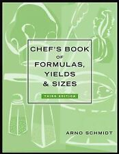ARNO SCHMIDT HARDCOVER BOOK CHEF'S BOOK OF FORMULAS,YIELDS & SIZES