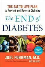 THE END OF DIABETES Eat to Live Plan Joel Fuhrman NEW book cure blood sugar