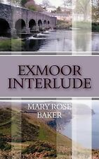 Exmoor Interlude by Mary Rose Baker (2005, Paperback)