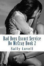 Bad Boys Escort Service: Bad Boys Escort Service Bo Mccray Book 2 by Sally...