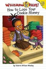 Willimena Rules!: How to Lose Your Cookie Money - Book #3 (Willimena Rules! (PB)