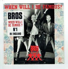 "BROS Vinyle 45 tours SP 7"" WHEN WILL I BE FAMOUS ? - CBS 651270  F Reduit RARE"