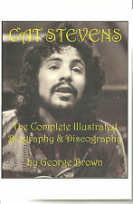 CAT STEVENS - THE COMPLETE ILLUSTRATED BIOGRAPHY & DISCOGRAPHY by George Brown