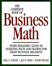 The Complete Book of Business Math: Every Manager's Guide to Analyzing Facts and