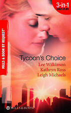 Michaels, Leigh, Ross, Kathryn, Wilkinson, Lee Tycoon's Choice: Kept by the Tyco