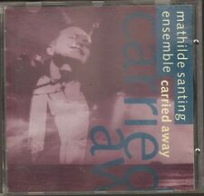 MATHILDE SANTING ENSEMBLE Carried Away CD 10 track MATILDE SANTING 1991